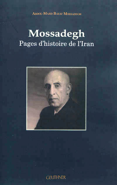 Mosssadegh pages d histoire d Iran